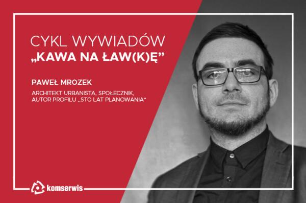 Architekt Paweł Mrozek